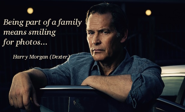 Ecard with a Dexter quotes about family