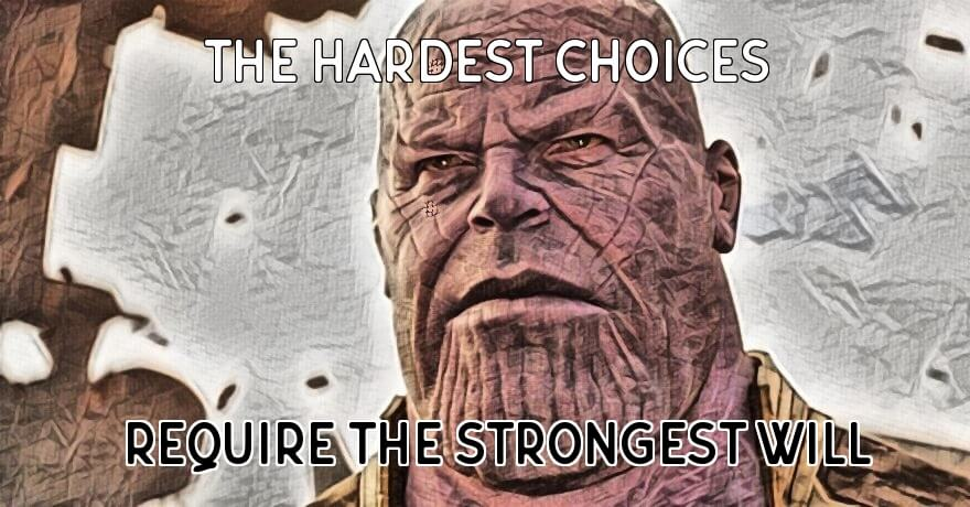 Thanos from Avengers quote about hardest choices