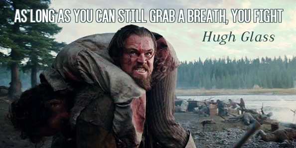 The revenant dicaprio keep fighting quote